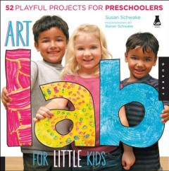 Cover of Art lab for little kids: 52 Playful Projects for Preschoolers!