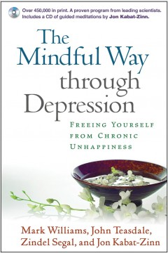 Cover of The Mindful Way Through Depression: Freeing yourself from chronic unhappiness