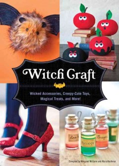 Cover of Witch Craft: Wicked Accessories, Creepy-Cute Toys, Magical Treats, and More!