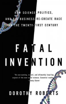 Cover of Fatal Invention: How Science, Politics, and Big Business Re-create Race in the Twenty-First Century