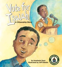 Cover of Vote for Isaiah!: A Citizenship Story