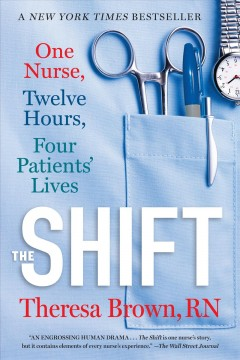 Cover of The Shift: One Nurse, Twelve Hours, Four Patients' Lives