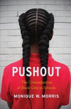Cover of Pushout: The Criminalization of Black Girls in Schools
