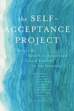 Cover of The Self-Acceptance Project: How to Be Kind and Compassionate Toward Yourself in Any Situation