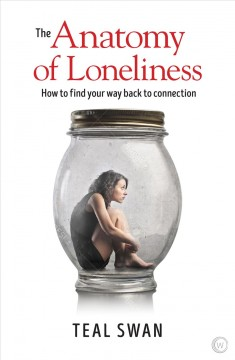 Cover of The Anatomy of Loneliness: How to find your way back to connection