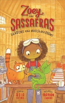 Cover of Zoey and Sassafras: Dragons and Marshmallows