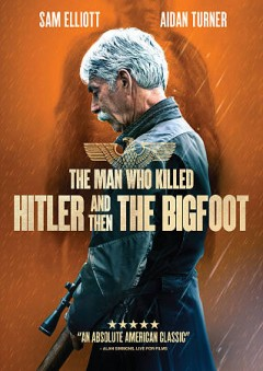 Cover of The Man who Killed Hitler and then the Bigfoot