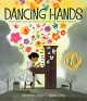 Cover of Dancing Hands: How Teresa Carreno Played the Piano for President Lincoln
