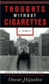 Cover of Thoughts Without Cigarettes: A Memoir