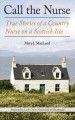 Cover of Call the Nurse: True Stories of a Country Nurse on a Scottish Isle