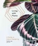 Cover of Living with Plants: A Guide to Indoor Gardening