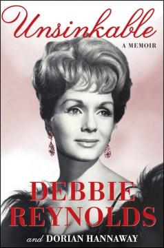 UNSINKABLE by Debbie Reynolds and Dorian Hannaway