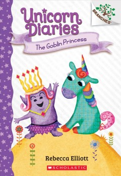 The Goblin Princess: A Branches Book (Unicorn Diaries #4), Volume 4