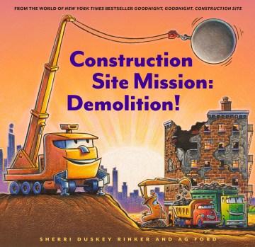 Construction site mission : demolition
