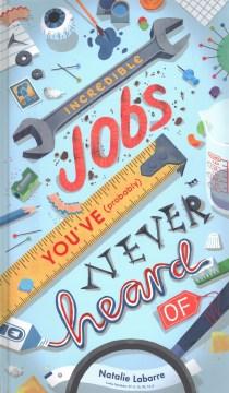 Incredible Jobs You