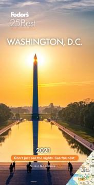 Fodor's 25 Best 2021 Washington D.C.