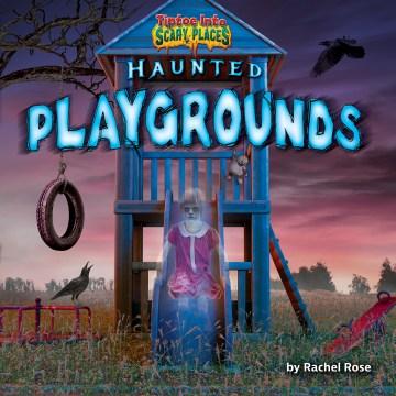 Haunted playgrounds