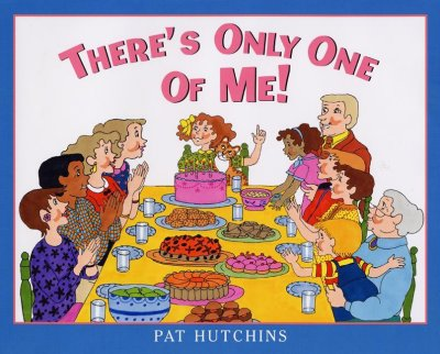 There's Only One of Me! - Pat Hutchins