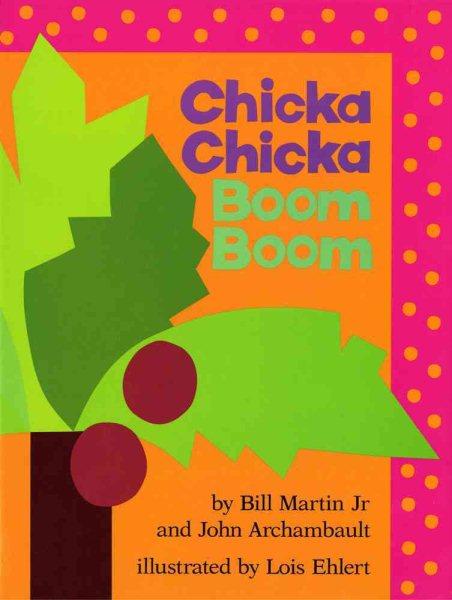Chicka Chicka Boom Boom - Bill Martin, Jr