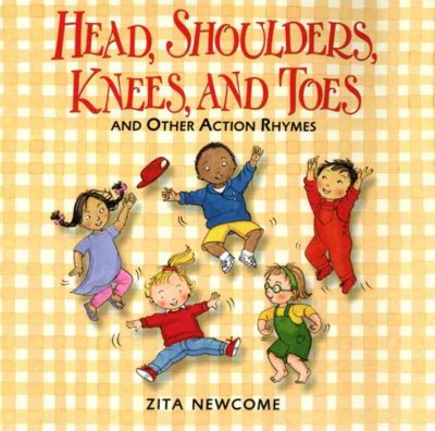 Head, Shoulder, Knees & Toes: And Other Action Rhymes - Zita Newcome