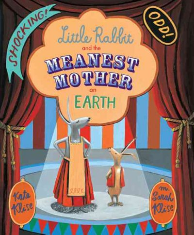 Little Rabbit and The Meanest Mother on Earth - Kate Klise