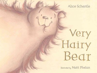 Very Hairy Bear - Alice Schertle