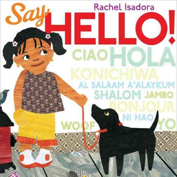 Say Hello! - Rachel Isadora