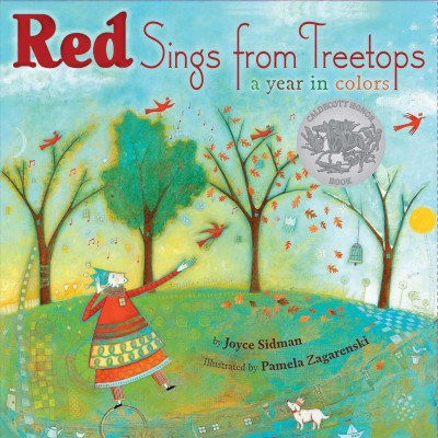 Red Sings from treetops: A Year in Colors - Joyce Sidman