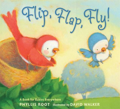 Flip, Flap, Fly! - Phyllis Root