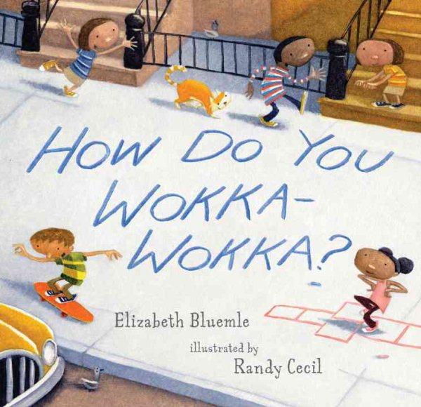 How Do You Wokka-Wokka? - Elizabeth Bluemle