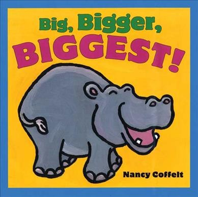 Big, Bigger, Biggest! - Nancy Coffelt