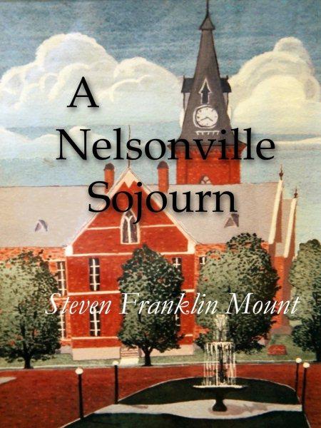 A Nelsonville sojourn - Steven Franklin Mount