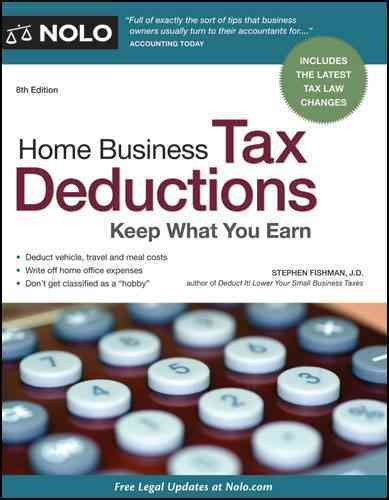 Home Business Tax Deductions: Keep What You Earn - Stephen Fishman