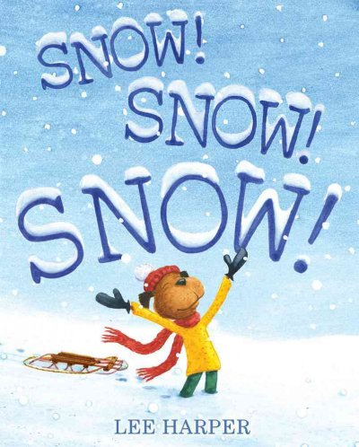 Snow! Snow! Snow! - Lee Harper