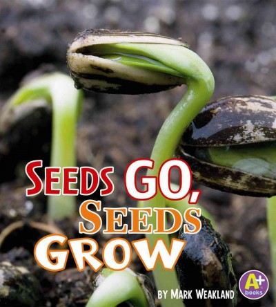 Seeds Go, Seeds Grow - Mark Weakland