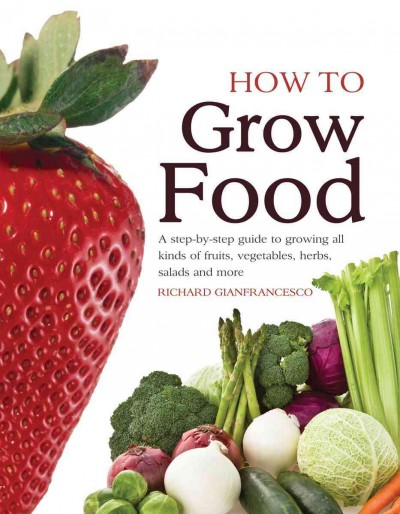 How to Grow Food - Richard Gianfrancesco