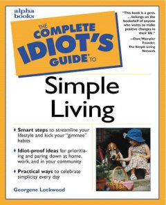 Complete Idiot's Guide to Simple Living - Georgene Lockwood