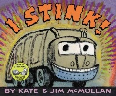 I Stink! - Kate McMullan
