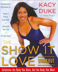 The Show It Love Workout - Kacy Duke with Selene Yeager