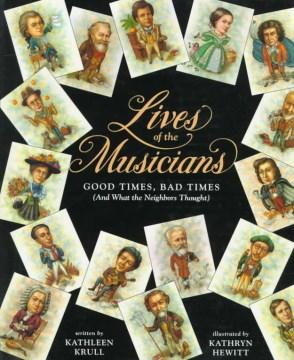 Lives of the Musicians - Kathleen Krull