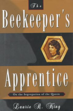 The Beekeeper's Apprentice, or, On the Segregation of the Queen - Laurie R. King