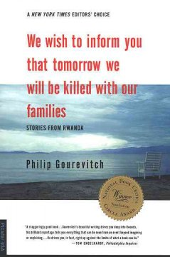We wish to inform you that tomorrow we will be killed with our families : stories from Rwanda / Philip Gourevitch - Philip Gourevitch