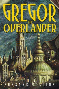 Gregor the Overlander - Suzanne Collins