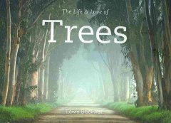 The Life & Love of Trees - Lewis Blackwell