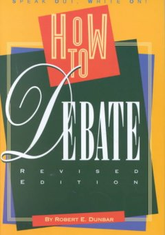 How to Debate - Robert E. Dunbar
