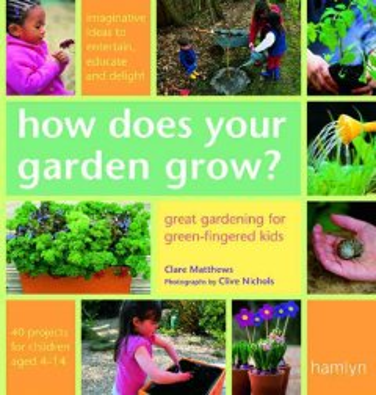 How Does Your Garden Grow? - Clare Matthews