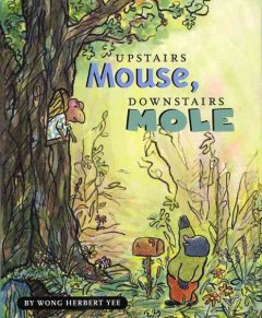 Mouse and Mole (series) (Ages 5-8) - Wong Herbert Yee
