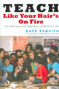 Teach Like Your Hair's on Fire - Rafe Esquith