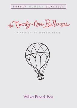 The Twenty-One Balloons - William Pène du Bois