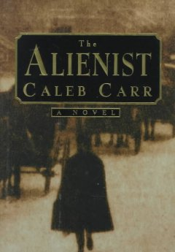 Laszlo Kreizler mysteries - Caleb Carr
